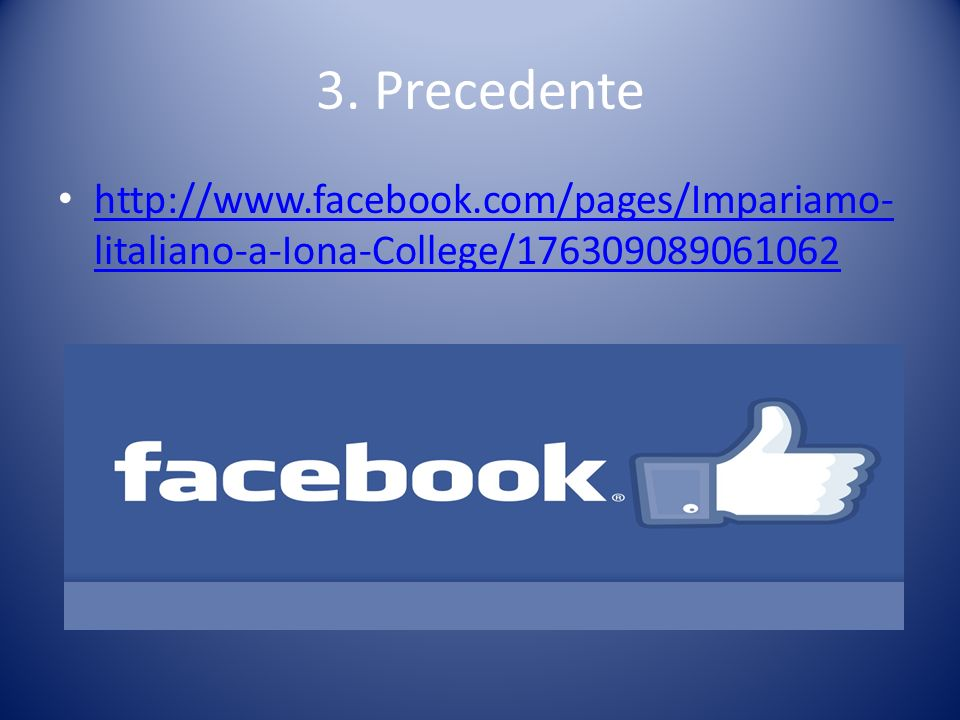 3. Precedente http://www.facebook.com/pages/Impariamo-litaliano-a-Iona-College/176309089061062