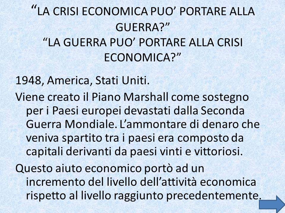 LA CRISI ECONOMICA PUO' PORTARE ALLA GUERRA