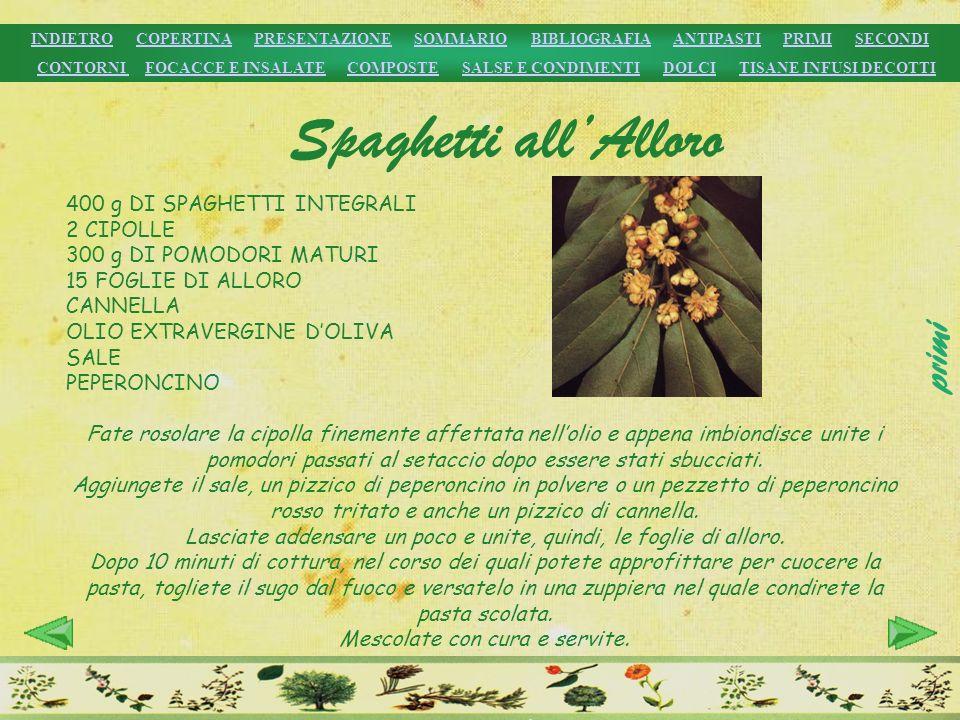 Spaghetti all'Alloro primi 400 g DI SPAGHETTI INTEGRALI 2 CIPOLLE
