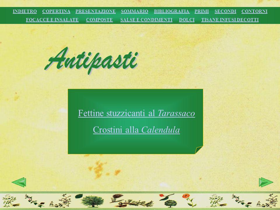 Antipasti Fettine stuzzicanti al Tarassaco Crostini alla Calendula