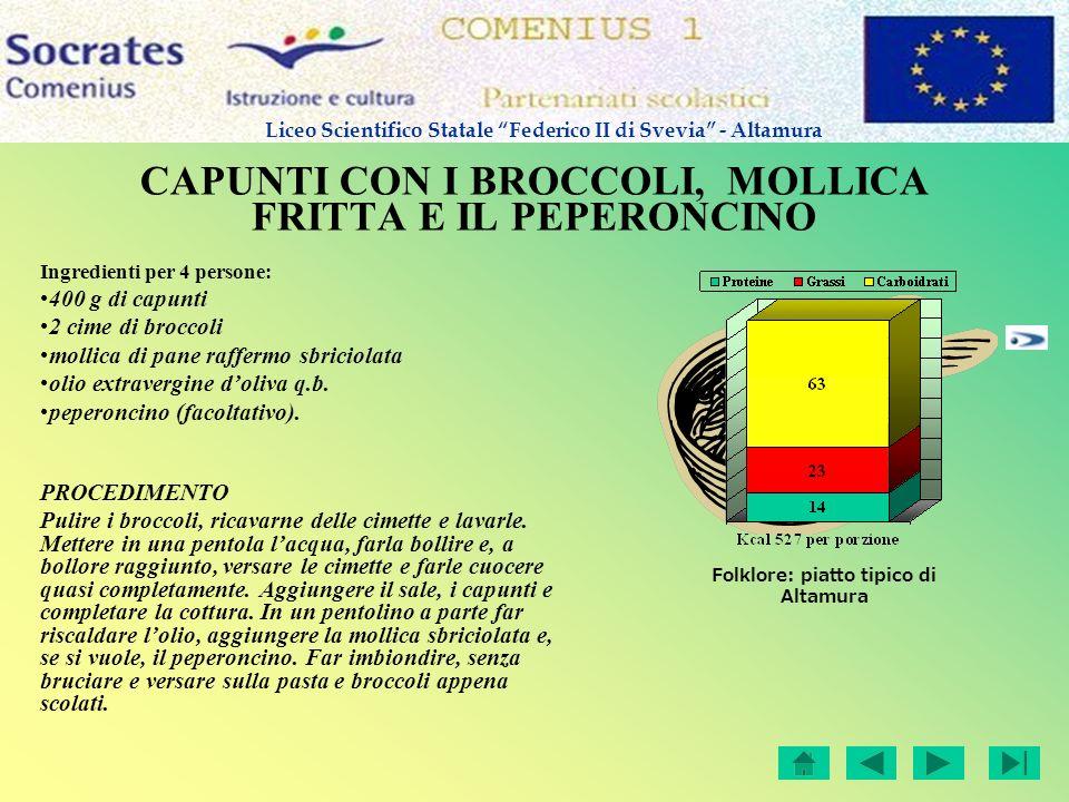 CAPUNTI CON I BROCCOLI, MOLLICA FRITTA E IL PEPERONCINO