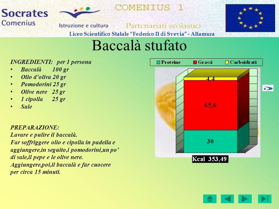 Baccalà stufato INGREDIENTI: per 1 persona Baccalà 100 gr
