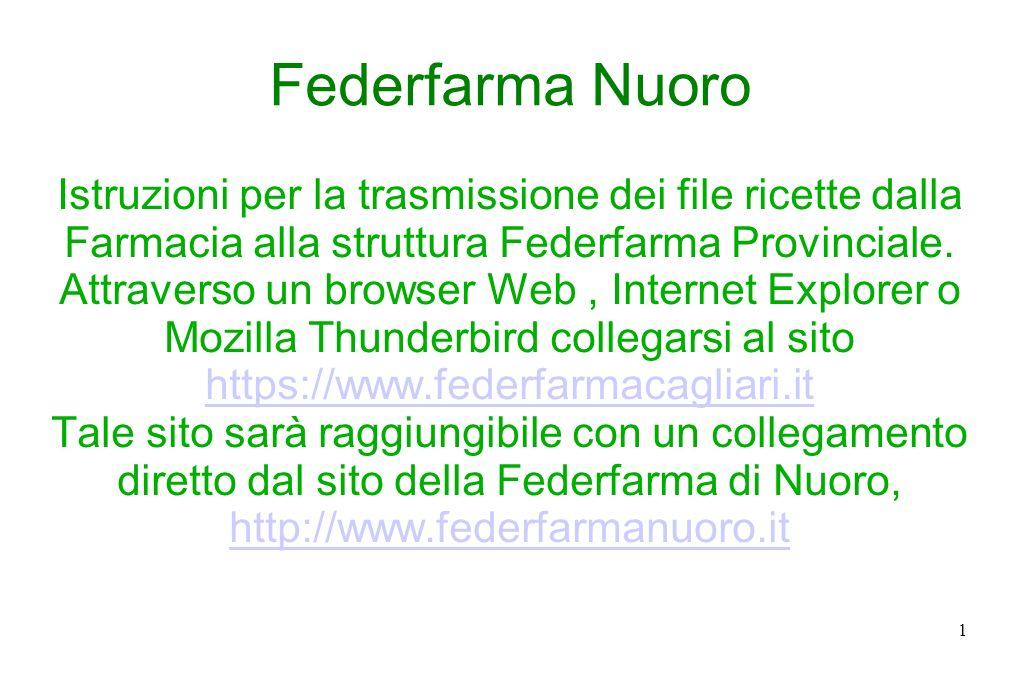 Federfarma Nuoro Istruzioni per la trasmissione dei file ricette dalla Farmacia alla struttura Federfarma Provinciale.