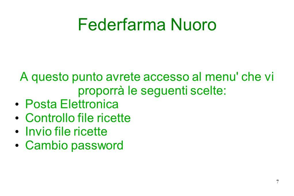 Federfarma Nuoro A questo punto avrete accesso al menu che vi proporrà le seguenti scelte: Posta Elettronica.