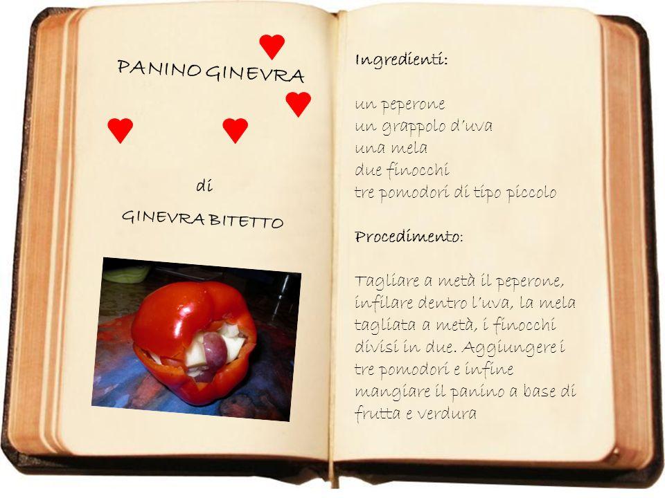 PANINO GINEVRA Ingredienti: un peperone un grappolo d'uva una mela