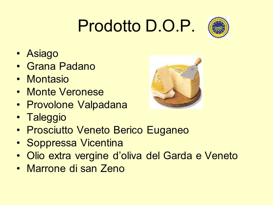Prodotto D.O.P. Asiago Grana Padano Montasio Monte Veronese