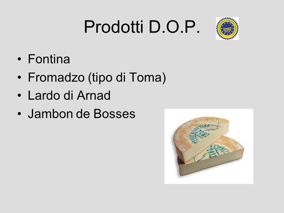 Prodotti D.O.P. Fontina Fromadzo (tipo di Toma) Lardo di Arnad