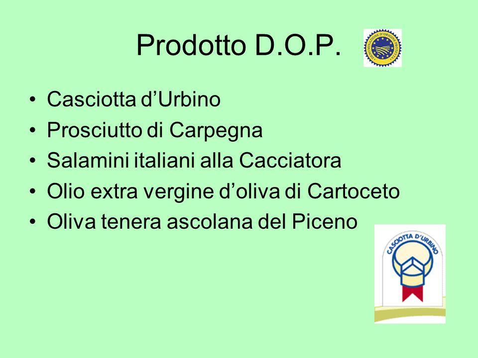 Prodotto D.O.P. Casciotta d'Urbino Prosciutto di Carpegna