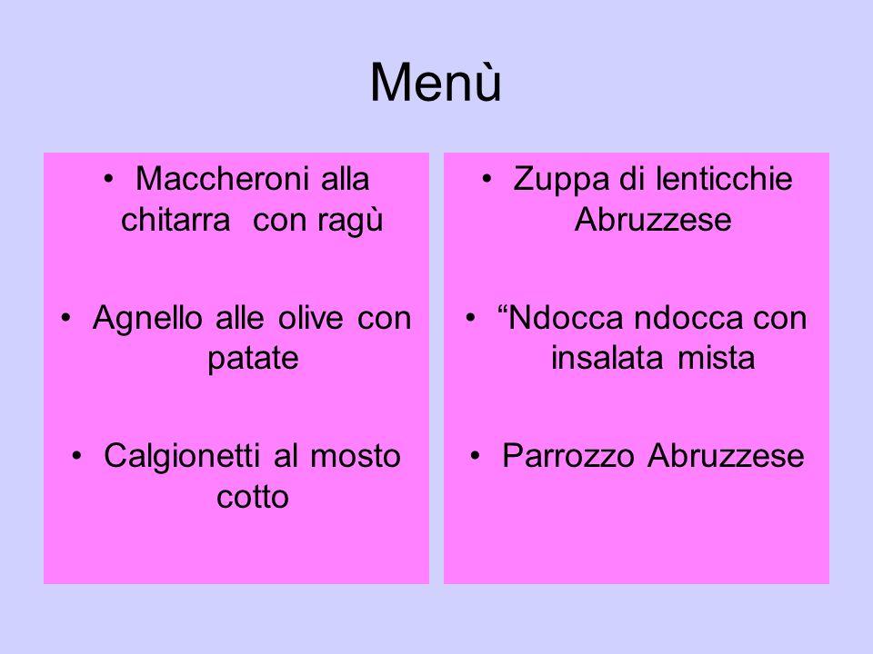 Menù Maccheroni alla chitarra con ragù Agnello alle olive con patate