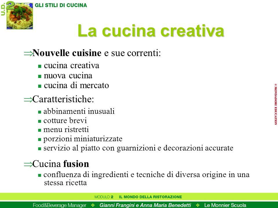 La cucina creativa Nouvelle cuisine e sue correnti: Caratteristiche: