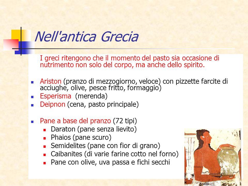 Nell antica Grecia I greci ritengono che il momento del pasto sia occasione di nutrimento non solo del corpo, ma anche dello spirito.