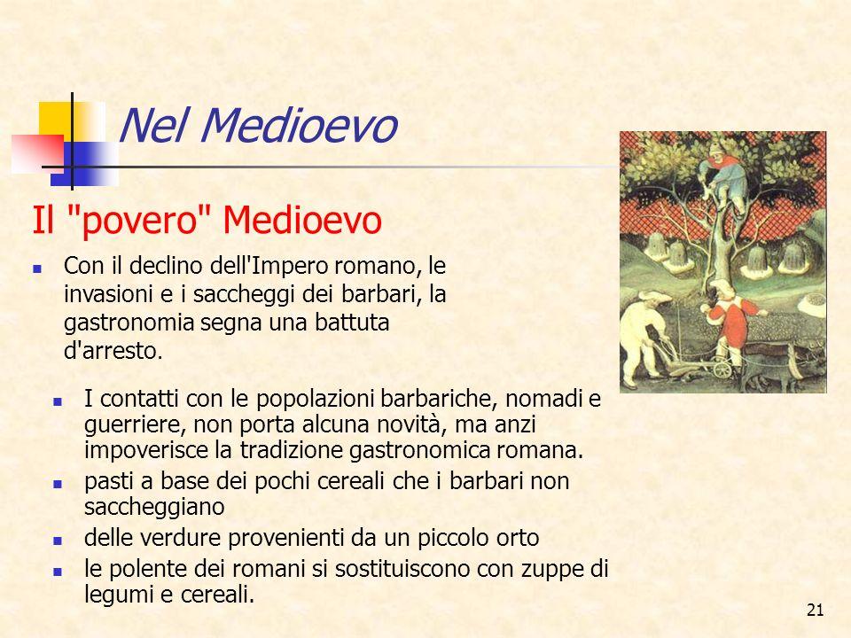Nel Medioevo Il povero Medioevo