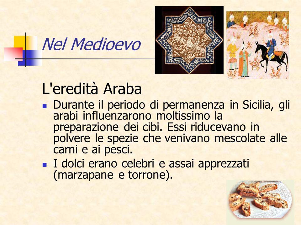 Nel Medioevo L eredità Araba