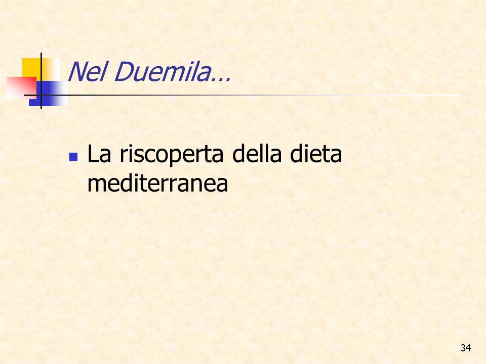 Nel Duemila… La riscoperta della dieta mediterranea