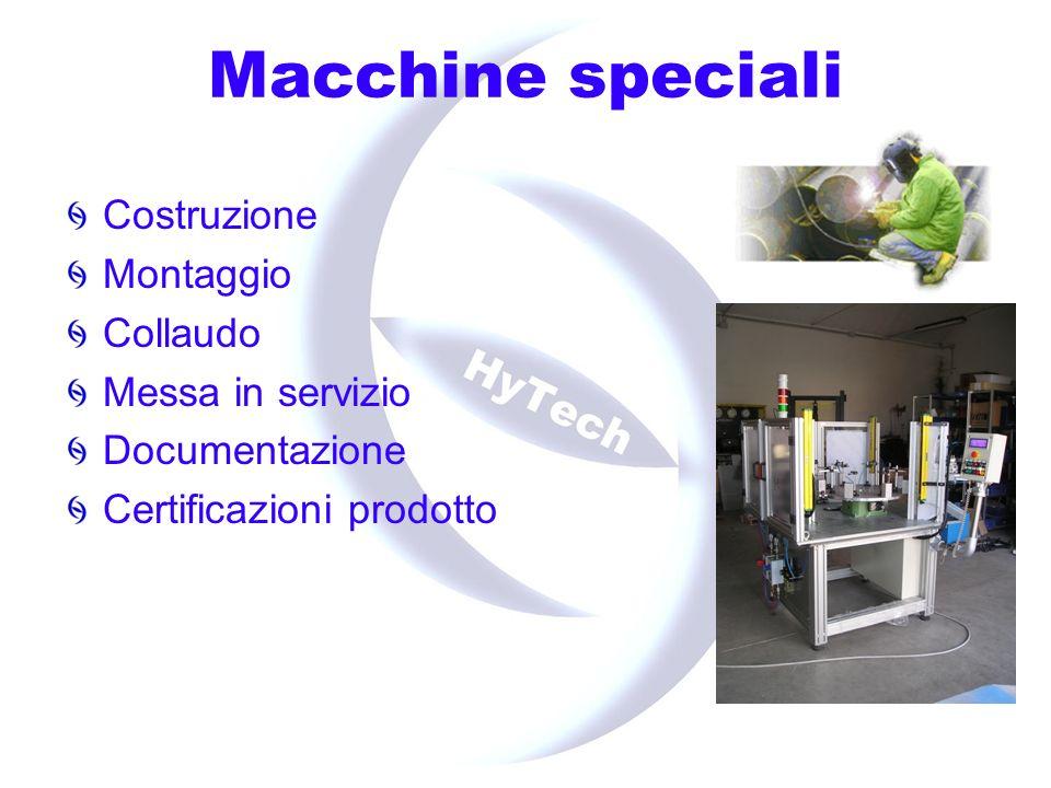 Macchine speciali Costruzione Montaggio Collaudo Messa in servizio