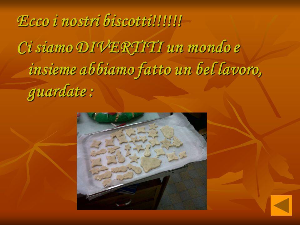 Ecco i nostri biscotti!!!!!.