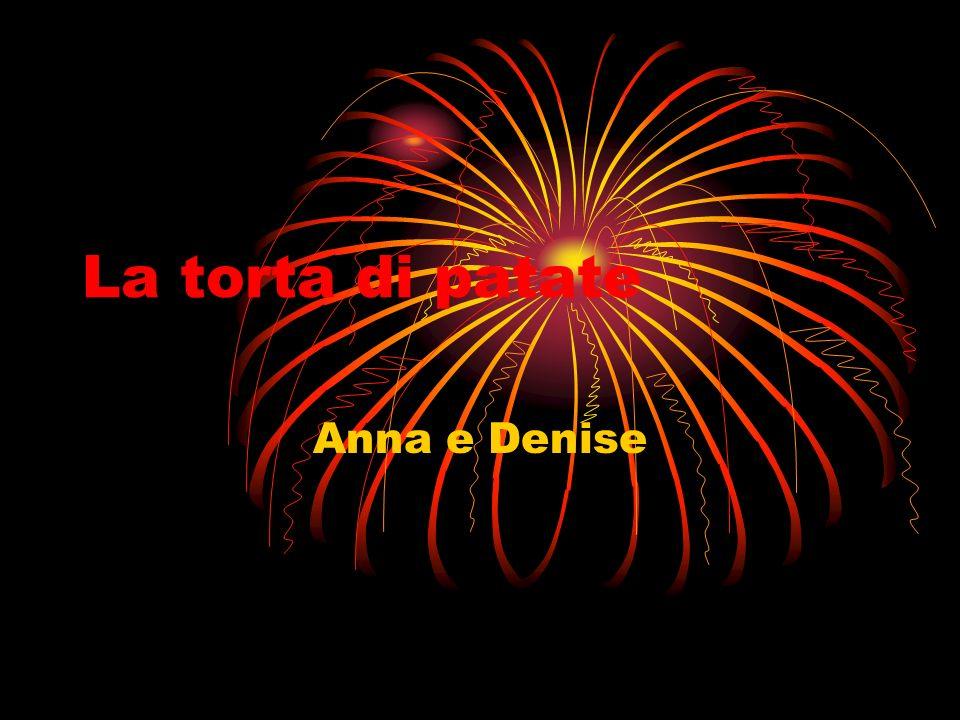 La torta di patate Anna e Denise