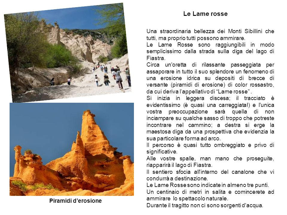 Le Lame rosse Una straordinaria bellezza dei Monti Sibillini che tutti, ma proprio tutti possono ammirare.