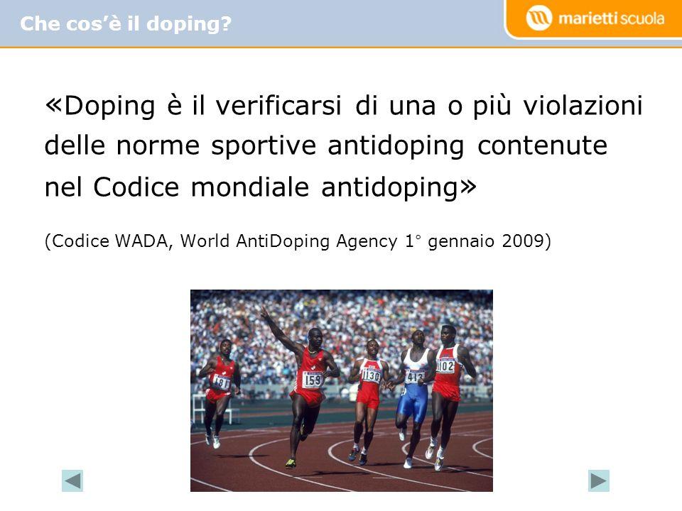 (Codice WADA, World AntiDoping Agency 1° gennaio 2009)