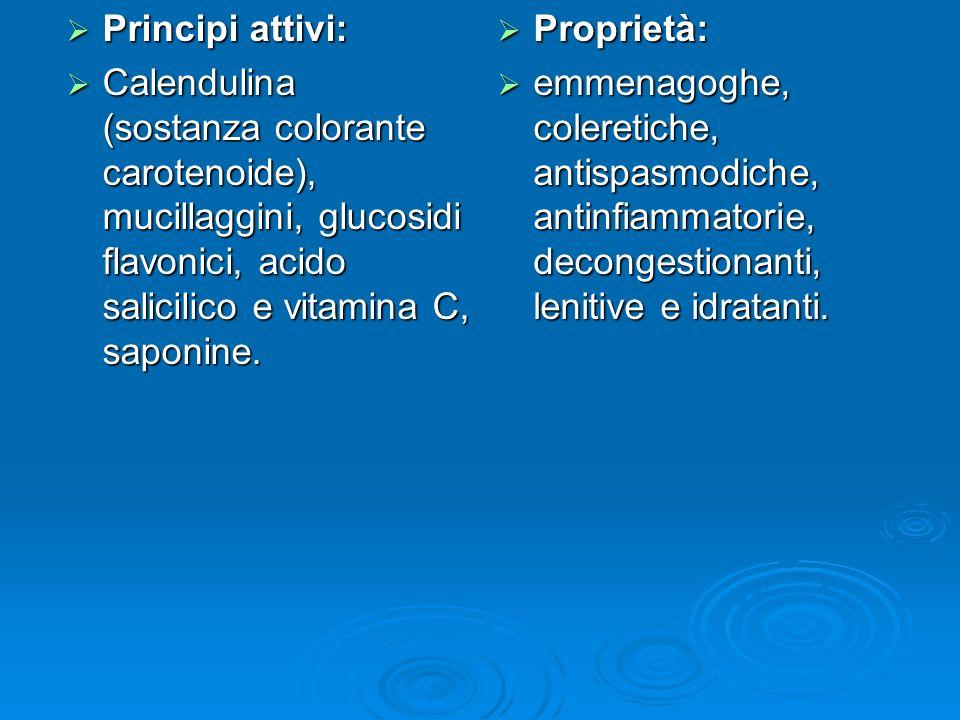 Principi attivi: Calendulina (sostanza colorante carotenoide), mucillaggini, glucosidi flavonici, acido salicilico e vitamina C, saponine.