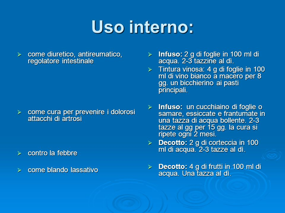 Uso interno: come diuretico, antireumatico, regolatore intestinale
