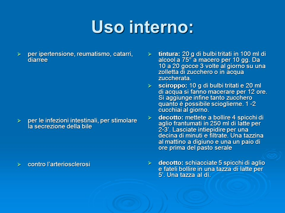 Uso interno: per ipertensione, reumatismo, catarri, diarree