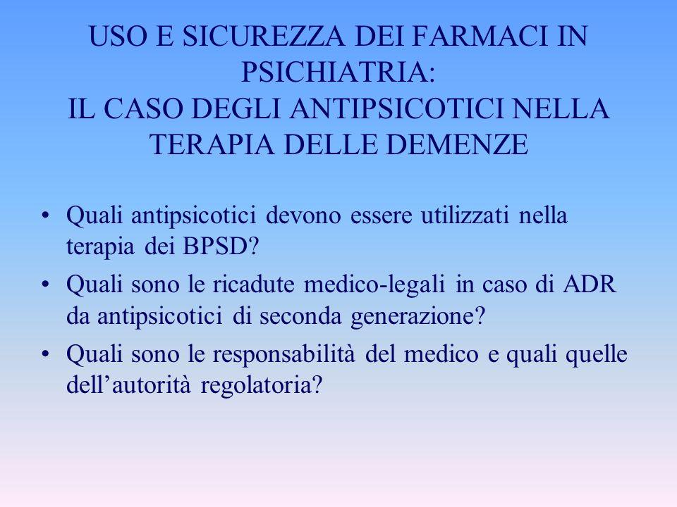USO E SICUREZZA DEI FARMACI IN PSICHIATRIA: IL CASO DEGLI ANTIPSICOTICI NELLA TERAPIA DELLE DEMENZE