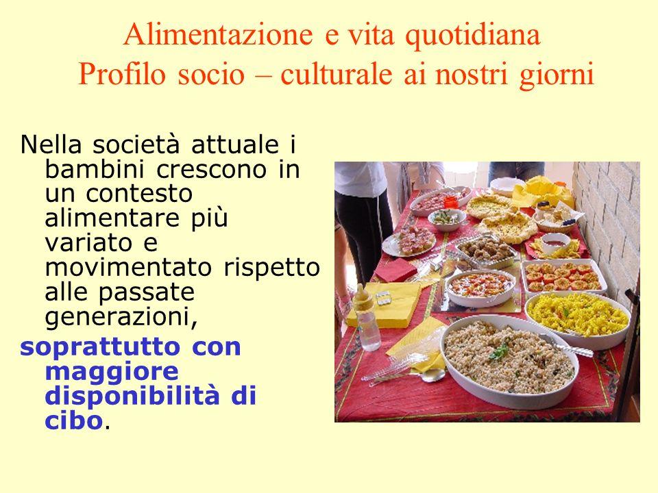 Alimentazione e vita quotidiana Profilo socio – culturale ai nostri giorni