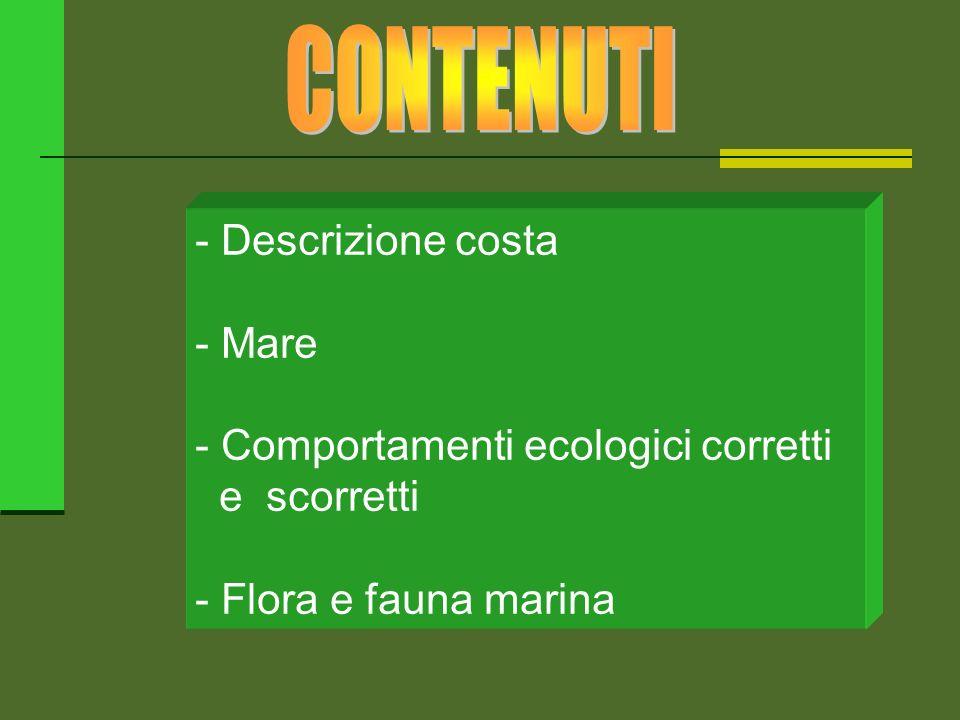 CONTENUTI - Descrizione costa - Mare Comportamenti ecologici corretti