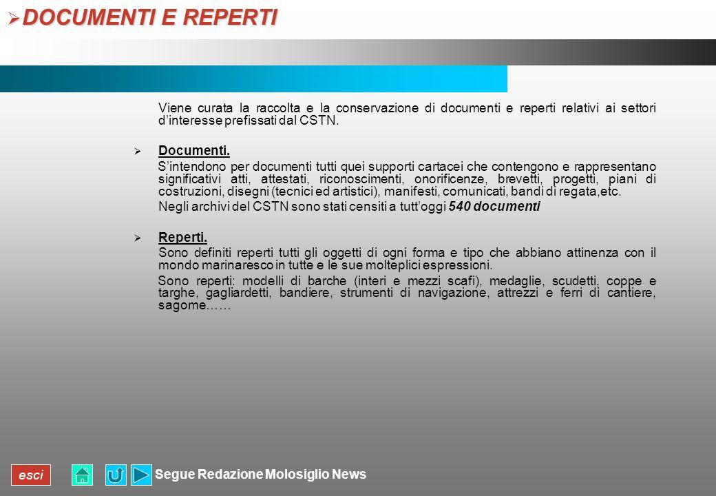 DOCUMENTI E REPERTI Viene curata la raccolta e la conservazione di documenti e reperti relativi ai settori d'interesse prefissati dal CSTN.