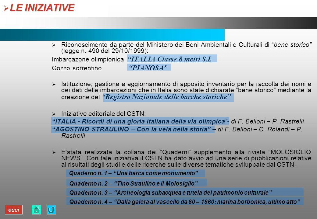 LE INIZIATIVE Riconoscimento da parte del Ministero dei Beni Ambientali e Culturali di bene storico (legge n. 490 del 29/10/1999):