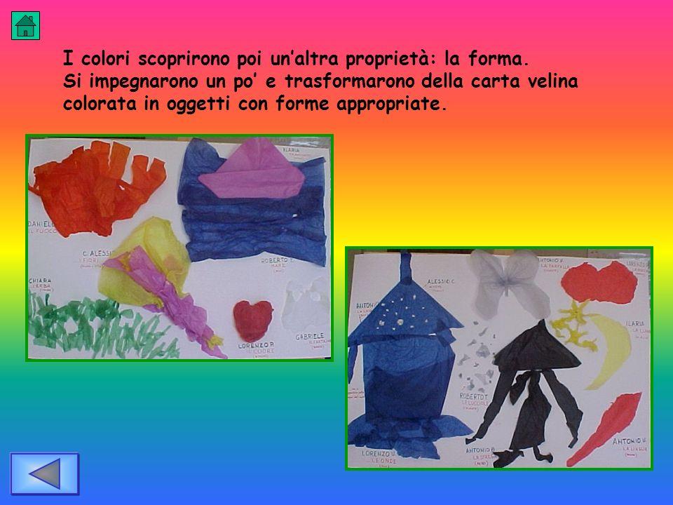 I colori scoprirono poi un'altra proprietà: la forma.