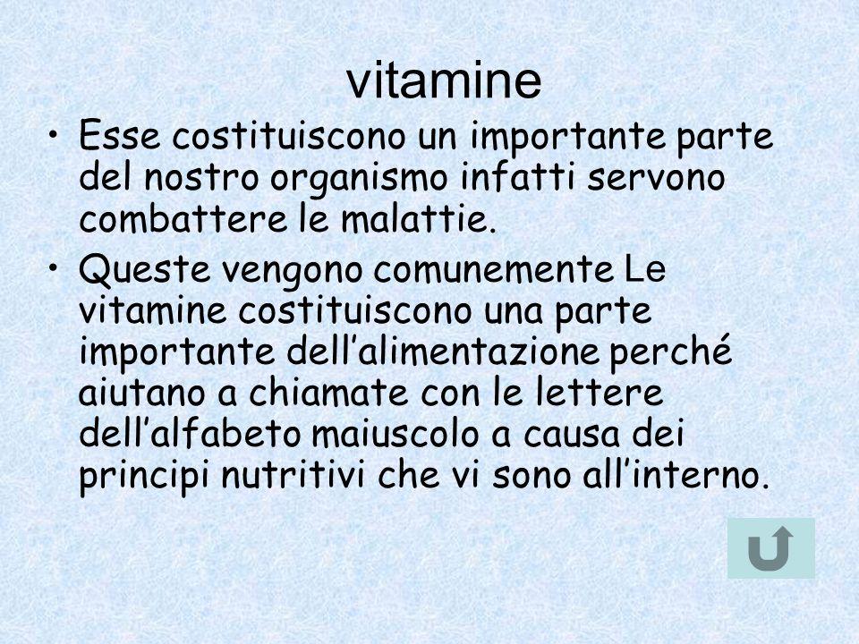 vitamine Esse costituiscono un importante parte del nostro organismo infatti servono combattere le malattie.