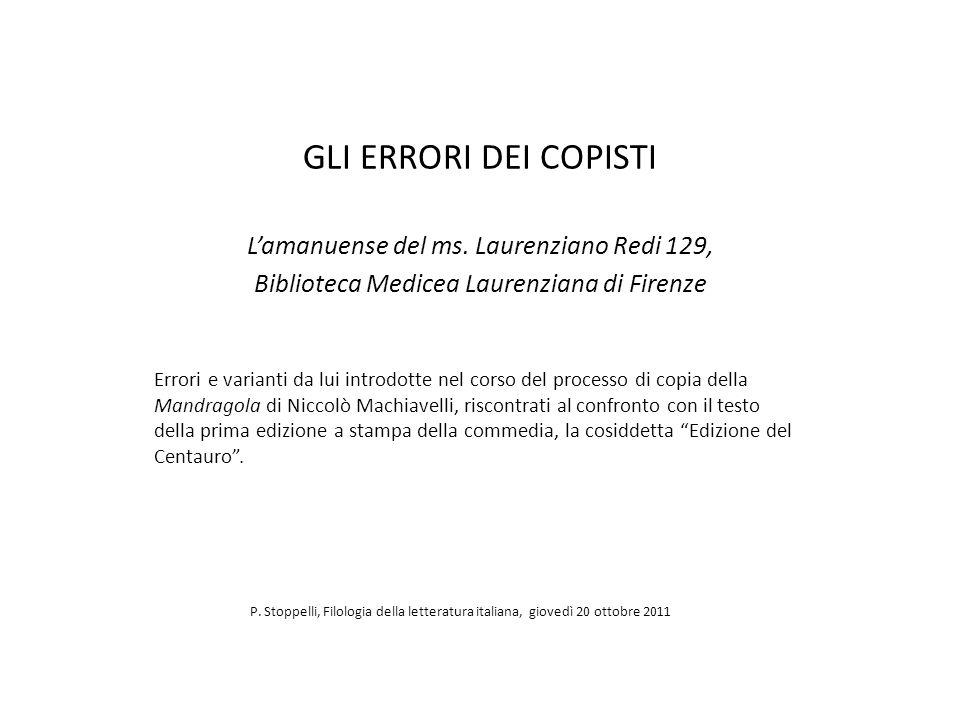 GLI ERRORI DEI COPISTI L'amanuense del ms. Laurenziano Redi 129,