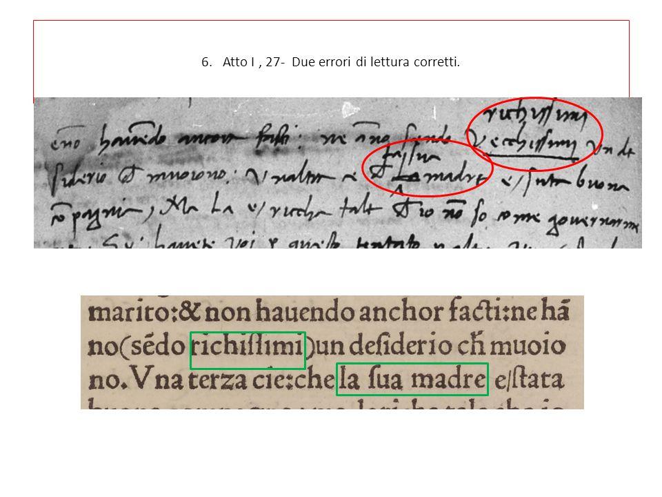 6. Atto I , 27- Due errori di lettura corretti.