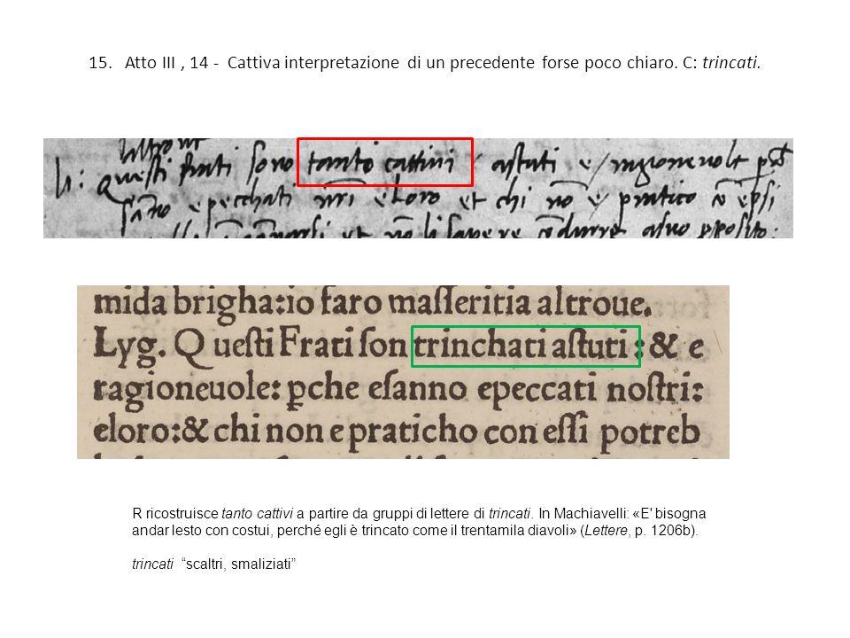 15. Atto III , 14 - Cattiva interpretazione di un precedente forse poco chiaro. C: trincati.