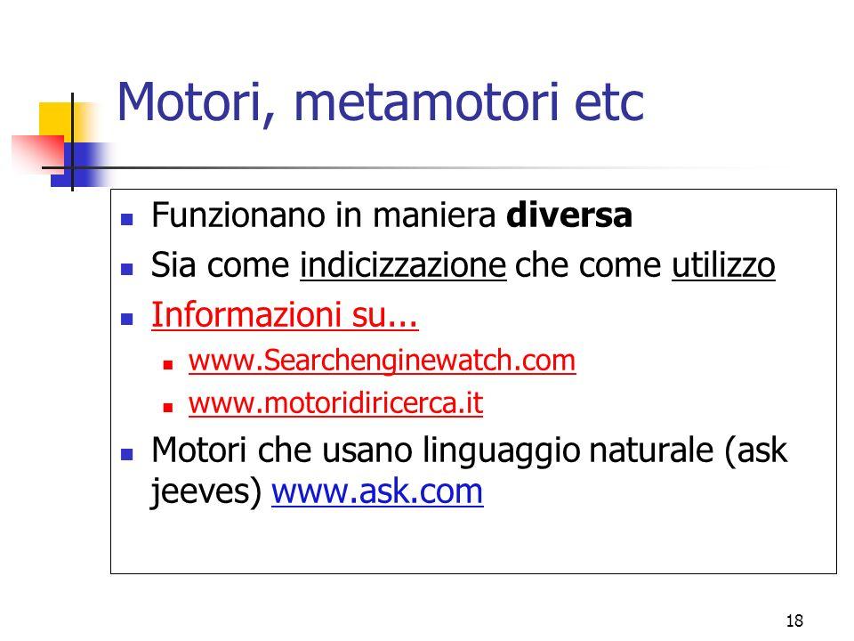 Motori, metamotori etc Funzionano in maniera diversa