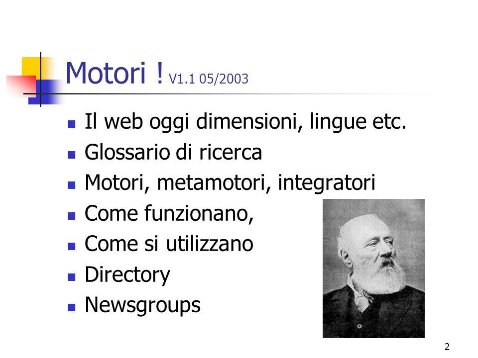 Motori ! V1.1 05/2003 Il web oggi dimensioni, lingue etc.