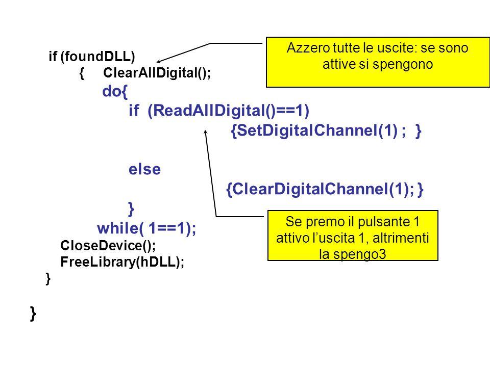 if (ReadAllDigital()==1) {SetDigitalChannel(1) ; } else