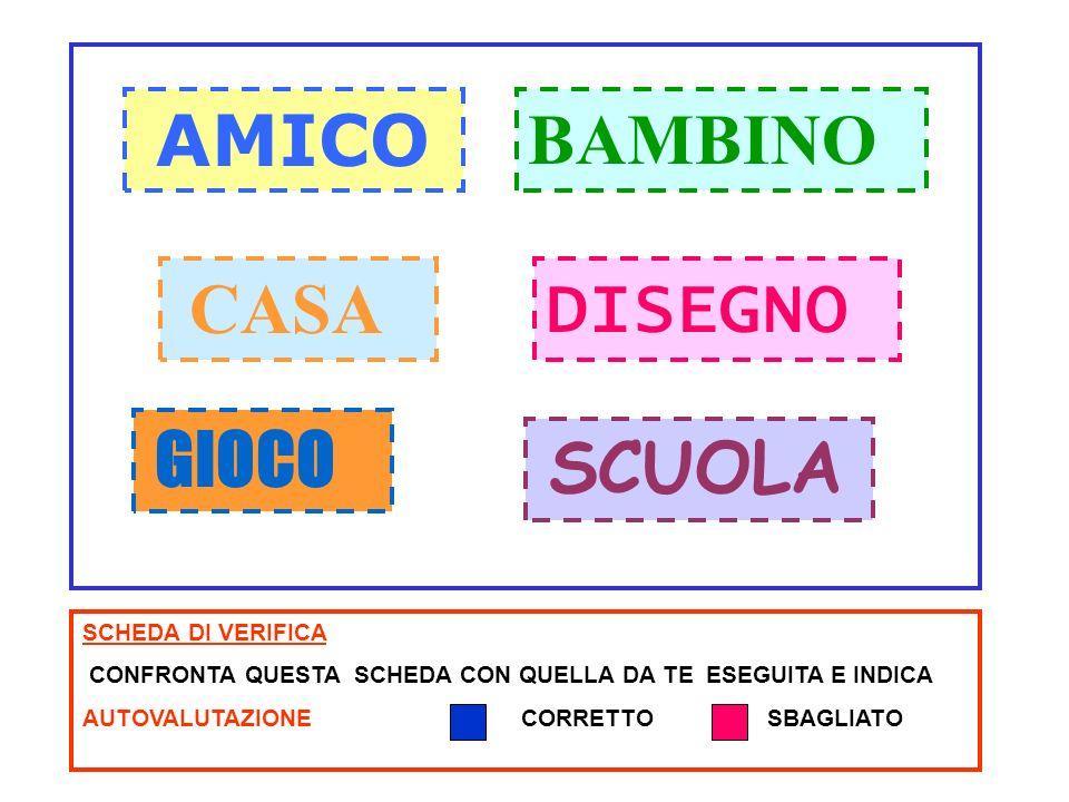 BAMBINO CASA DISEGNO AMICO GIOCO SCUOLA SCHEDA DI VERIFICA