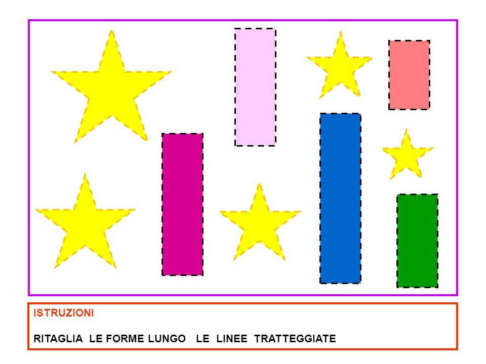 ISTRUZIONI RITAGLIA LE FORME LUNGO LE LINEE TRATTEGGIATE