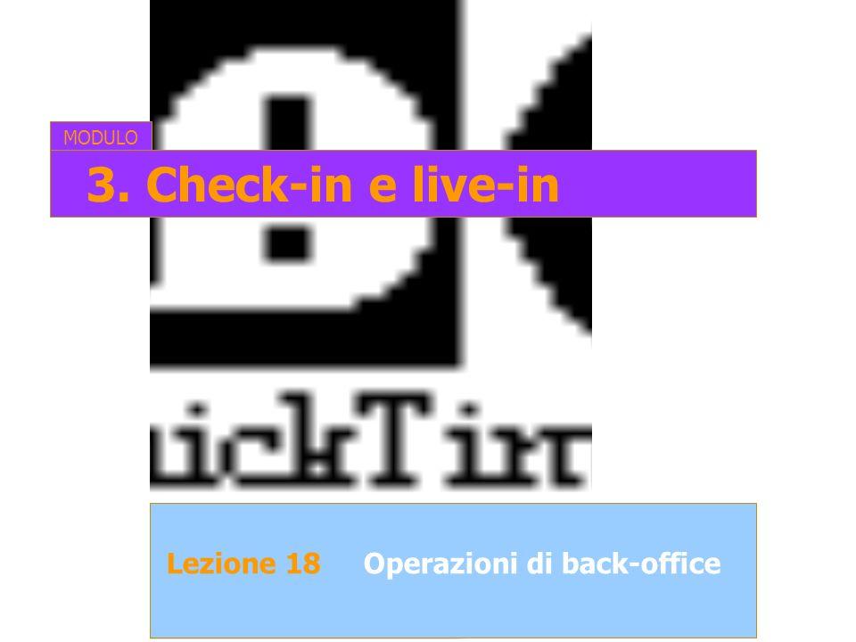 MODULO 3. Check-in e live-in Lezione 18 Operazioni di back-office