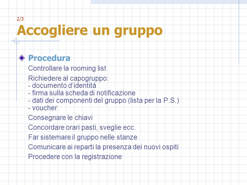 Procedura Controllare la rooming list Consegnare le chiavi