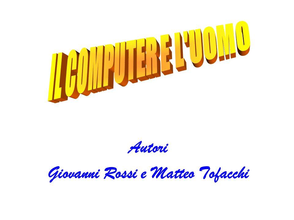 Autori Giovanni Rossi e Matteo Tofacchi