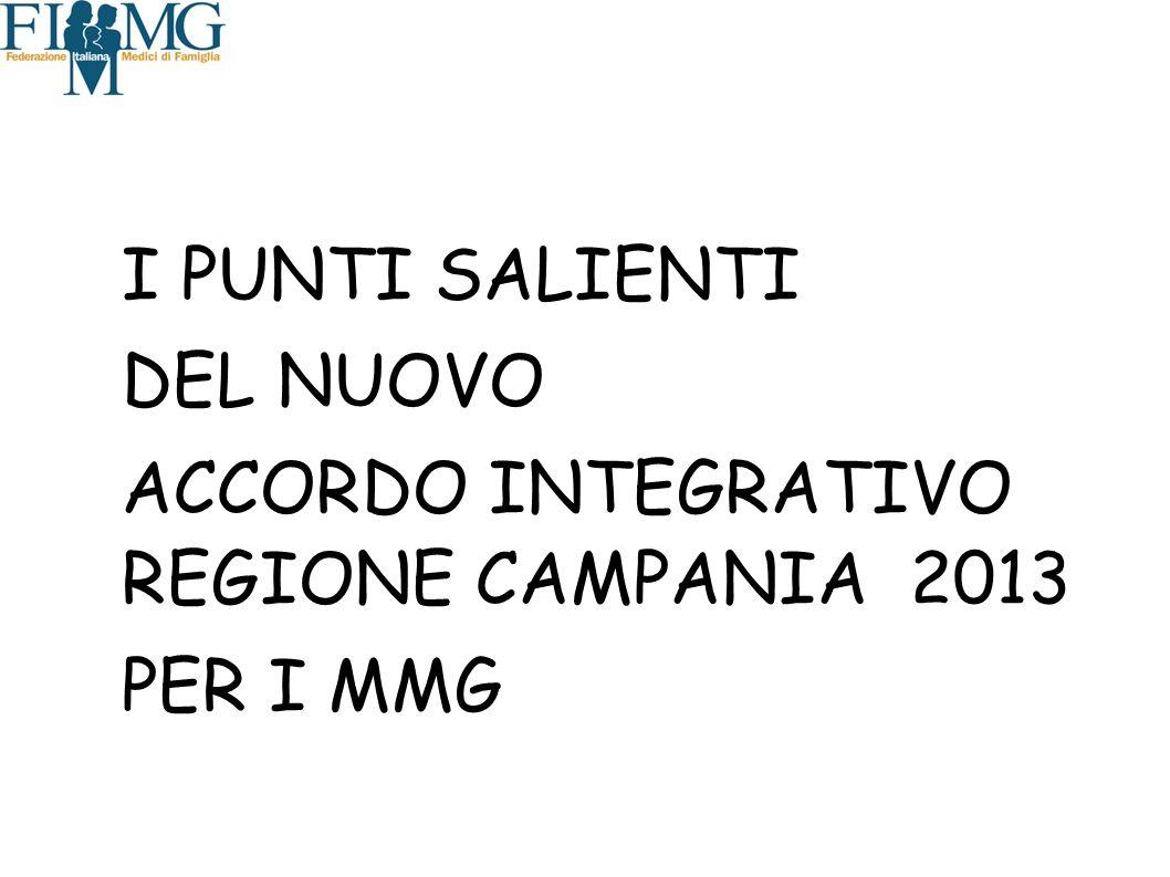 I PUNTI SALIENTI DEL NUOVO ACCORDO INTEGRATIVO REGIONE CAMPANIA 2013 PER I MMG