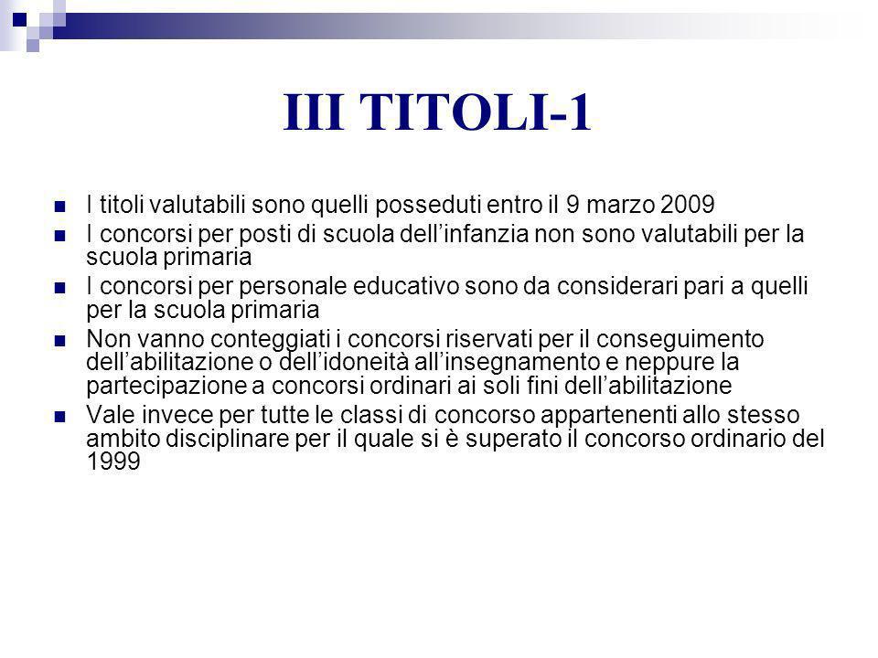 III TITOLI-1 I titoli valutabili sono quelli posseduti entro il 9 marzo 2009.