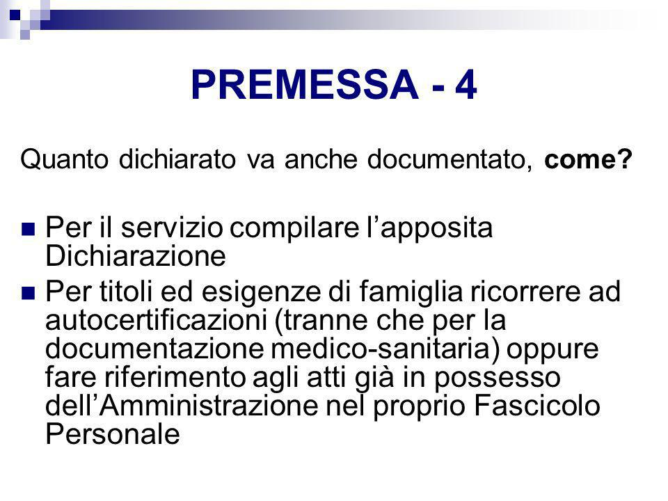 PREMESSA - 4 Per il servizio compilare l'apposita Dichiarazione