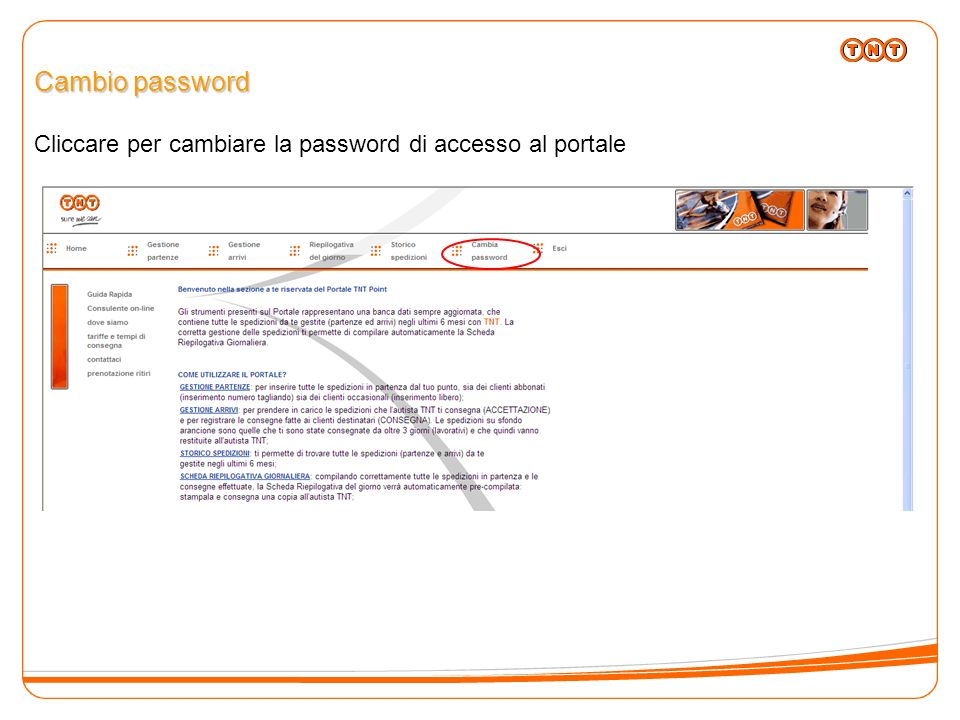 Cambio password Cliccare per cambiare la password di accesso al portale