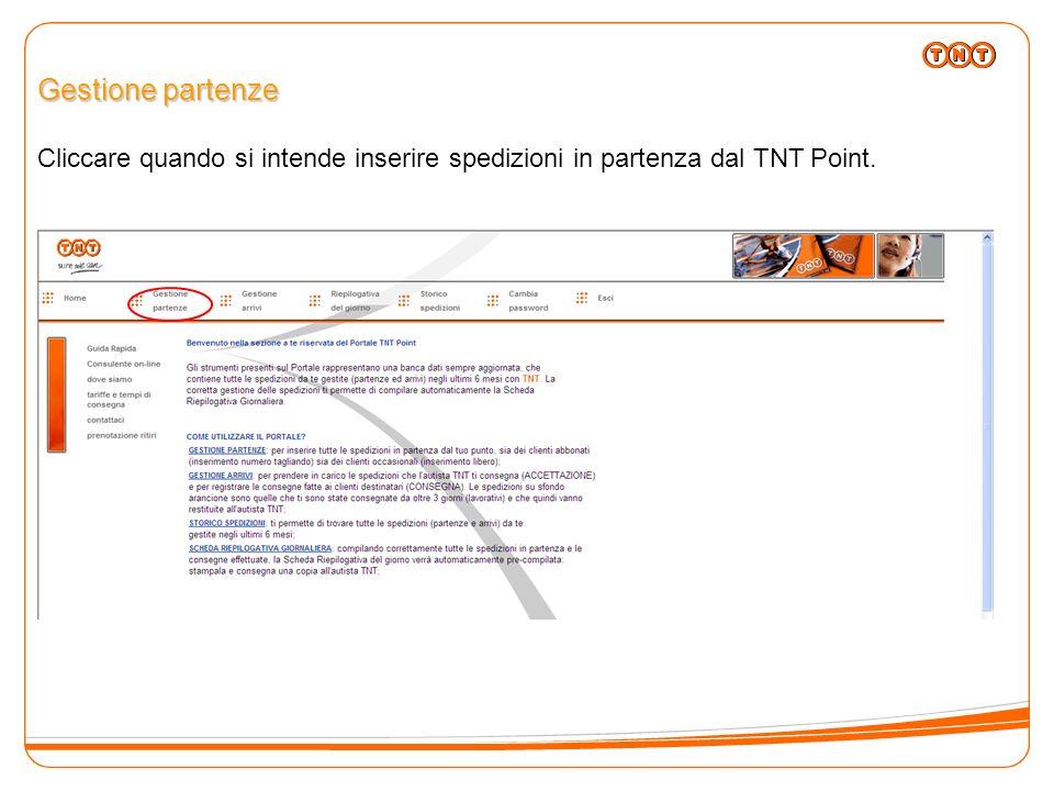 Gestione partenze Cliccare quando si intende inserire spedizioni in partenza dal TNT Point.