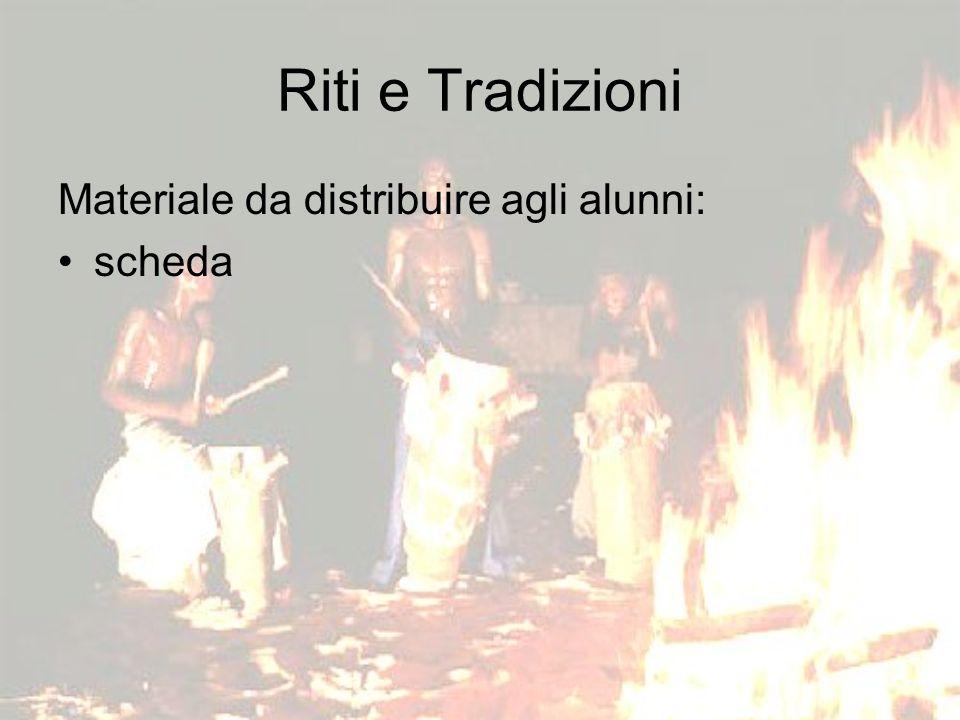 Riti e Tradizioni Materiale da distribuire agli alunni: scheda